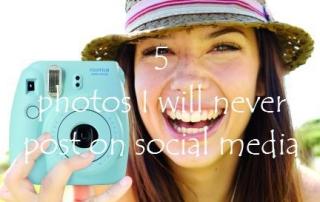 5 photos I will never post on social media