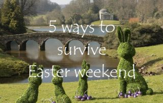 5 ways to survive Easter weekend