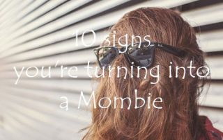 10 signs you're turning into a Mombie