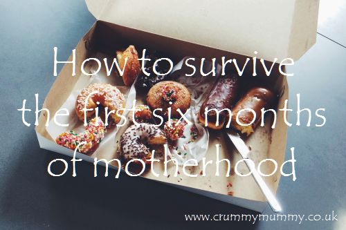 How to survive the first six months of motherhood