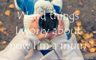 Weird things I worry about now I'm a mum