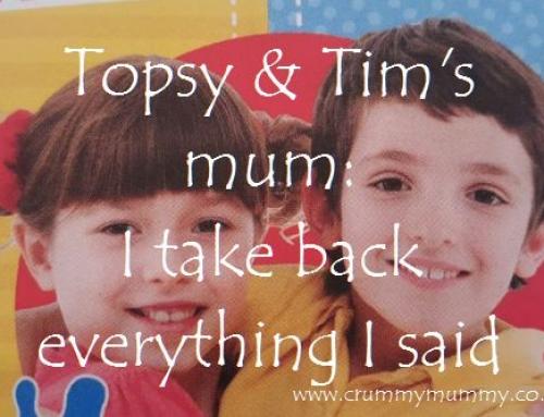 Topsy & Tim's mum: I take back everything I said