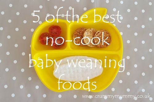 5 of the best no-cook baby weaning foods