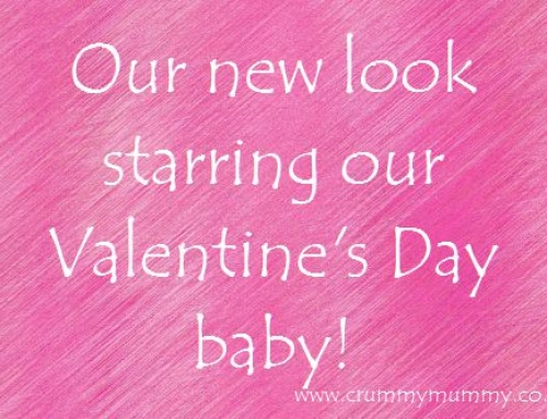 Our new look starring our Valentine's Day baby!