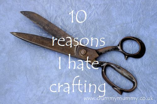 10 reasons I hate crafting
