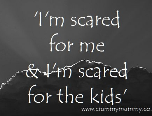 'I'm scared for me & I'm scared for the kids'