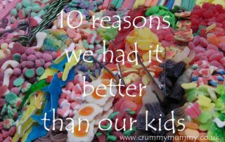 10 reasons we had it better than our kids