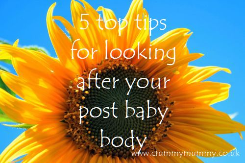 5 top tips for looking after your post baby body