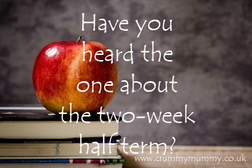 Have you heard the one about the two-week half term?