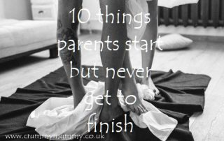 things parents start but never get to finish