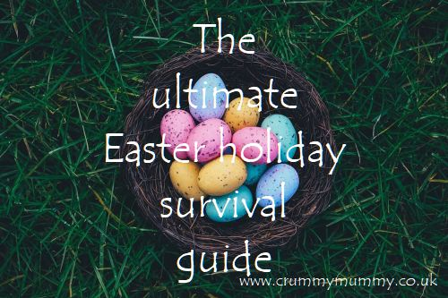 Easter holiday survival guide
