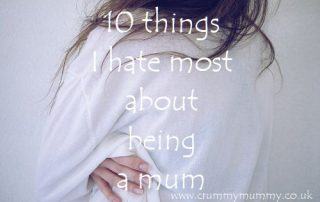 things I hate most about being a mum