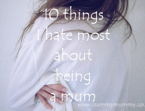 10 things I hate most about being a mum