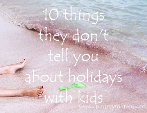 10 things they don't tell you about holidays with kids