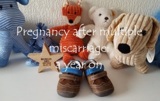 Pregnancy after multiple miscarriage - a year on featured