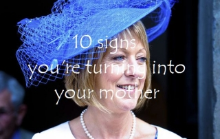 10 signs you're turning into your mother