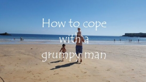 How to cope with a grumpy man