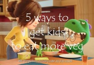 5 ways to get kids to eat more veg