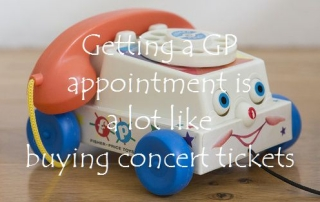 Getting a GP appointment is a lot like buying concert tickets
