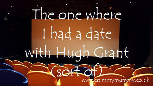 The one where I had a date with Hugh Grant (sort of)