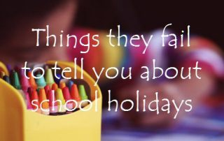Things they fail to tell you about school holidays