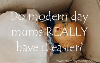 Do modern day mums really have it easier