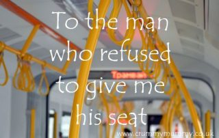 To the man who refused to give me his seat