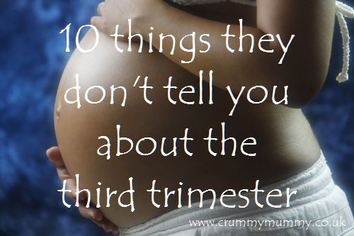 10 things they don't tell you about the third trimester