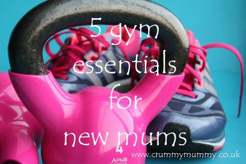 5 gym essentials for new mums