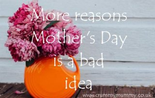More reasons Mother's Day is a bad idea