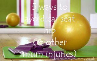 5 ways to avoid car seat hip (& other mum injuries)