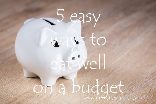 5 easy ways to eat well on a budget