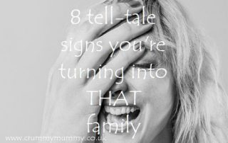 8 tell-tale signs you're turning into THAT family