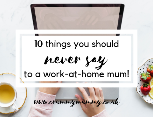 10 things you should never say to a work-at-home mum!