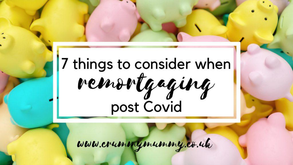 remortgaging post Covid